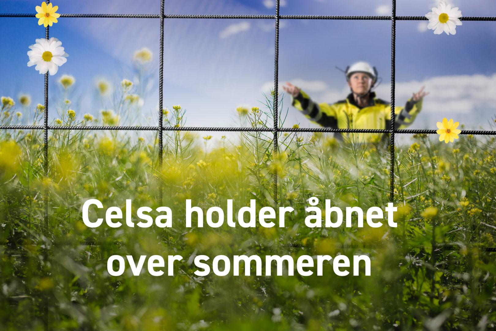 Celsa holder åbnet over sommeren